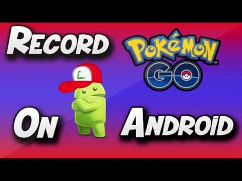 How To Record Pokemon Go On Android Phone