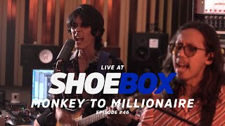 Monkey to Millionaire Live at Shoebox Sessions | Shoebox #46