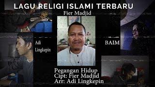 Download Lagu Religi - Pegangan Hidup ( Fier madjid Ft Adi Lingkepin , Baim)