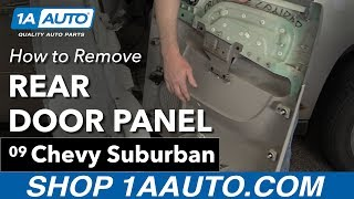 How to Remove Install Rear Door Panel 2009 Chevy Suburban