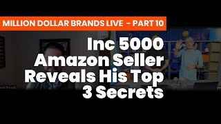 Amazon FBA Tips - Top Seller Reveals His 3 Secrets to Building a Multi Million Dollar Brand