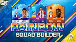 INSANE RAINBOW SQUAD BUILDER! | FIFA 17 ULTIMATE TEAM