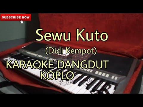 Sewu Kuto (Didi Kempot) Karaoke Versi Dangdut Koplo