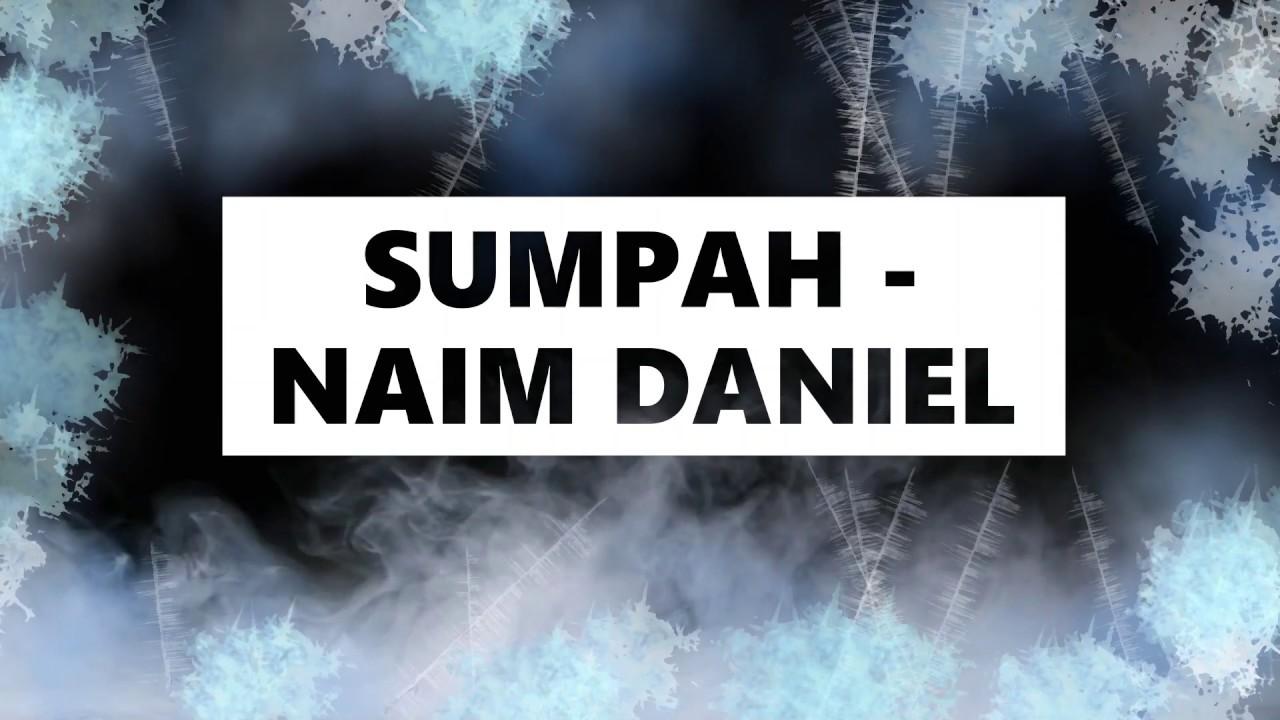 Sumpah Naim Daniel Lirik Lagu Youtube