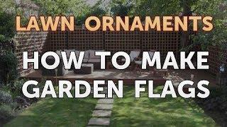How to Make Garden Flags