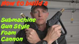 How to build a submachine style foam gun cannon