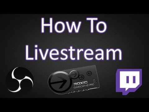 How To Livestream With The Roxio Gamecap HD Pro Using Open Broadcaster