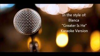 """Blanca """"Greater is He"""" BackDrop Christian Karaoke"""