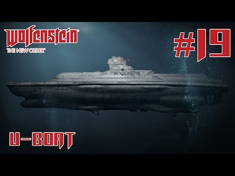 Wolfenstein: The New Order #19 ÜBER U-Boat Part 1 | Gameplay Walkthrough
