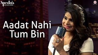 Aadat Nahi Tum Bin | Jyotica Tangri | Rishabh Srivastava | Specials by Zee Music Co