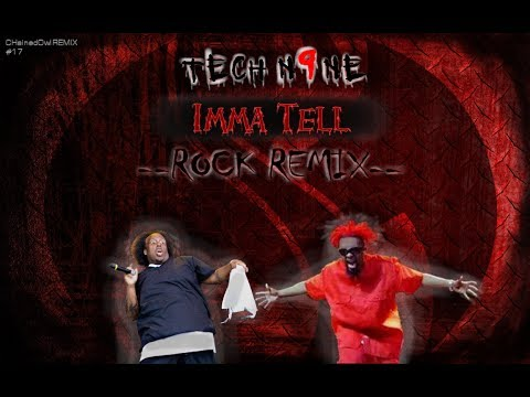 Tech N9ne - Imma Tell [ROCK REMIX]