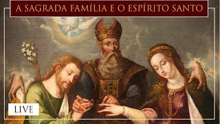 Sagrada Família e o Espírito Santo