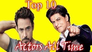 World Top 10 Actors All Time 2017  Top 10 Facts