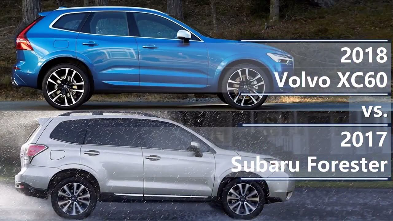 Subaru Outback Vs Forester >> 2018 Volvo XC60 vs 2017 Subaru Forester (technical ...