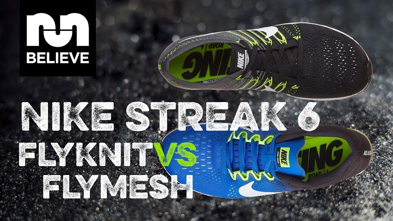 Nike Streak 6 Flyknit vs Flymesh