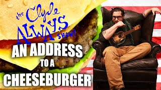 An Address to a Cheeseburger [Memorial Day Special]