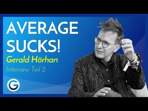 Keine Lust auf Durchschnitt? So wirst du maximal erfolgreich // Gerald Hörhan im Interview 2/3