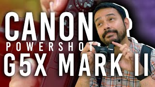 Canon PowerShot G5X Mark II Review - Lighter, More Compact and More Capable