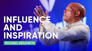 The Spiritual Nature of Influence and Inspiration | Michael Beckwith