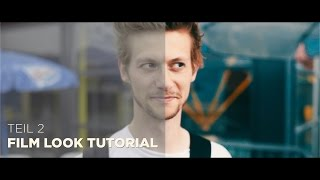 Film Look Tutorial (2/2) - Das richtige Color Grading!