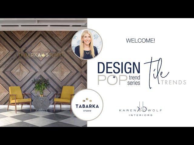 Karen B Wolf Design Pop Trend Series: Tile Trends with Tabarka Studio
