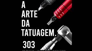 303   A Arte da Tatuagem