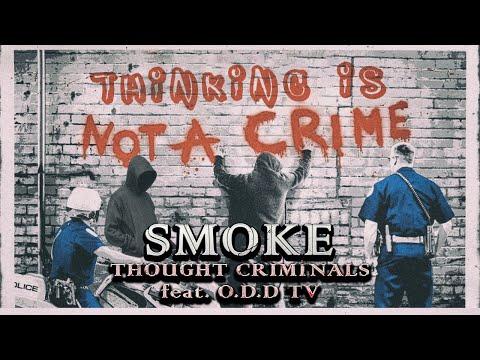 Smoke | Thought Criminals (feat. O.D.D TV)