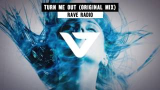 Rave Radio - Turn Me Out (Original Mix)