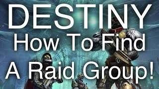 Destiny - How To Easily Find A Raid Group - Find A Fireteam in Destiny