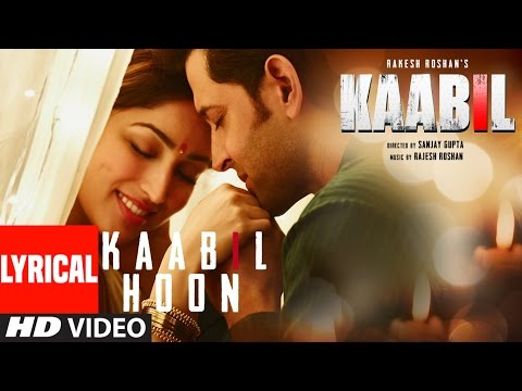 Kaabil Hoon Full Song With Lyrics |...