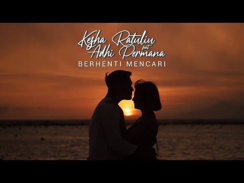KESHA RATULIU FEAT ADHI PERMANA - BERHENTI MENCARI (OFFICIAL LYRIC VIDEO)