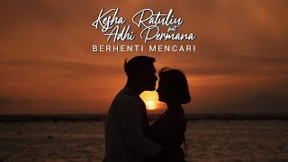 Download KESHA RATULIU FEAT ADHI PERMANA - BERHENTI MENCARI (OFFICIAL LYRIC VIDEO)