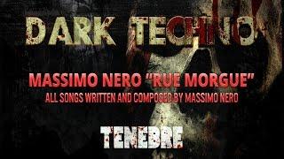 """Dark Techno - Massimo Nero """"Rue Morgue"""" Tenebre (Dark Minimal Horror Techno)"""