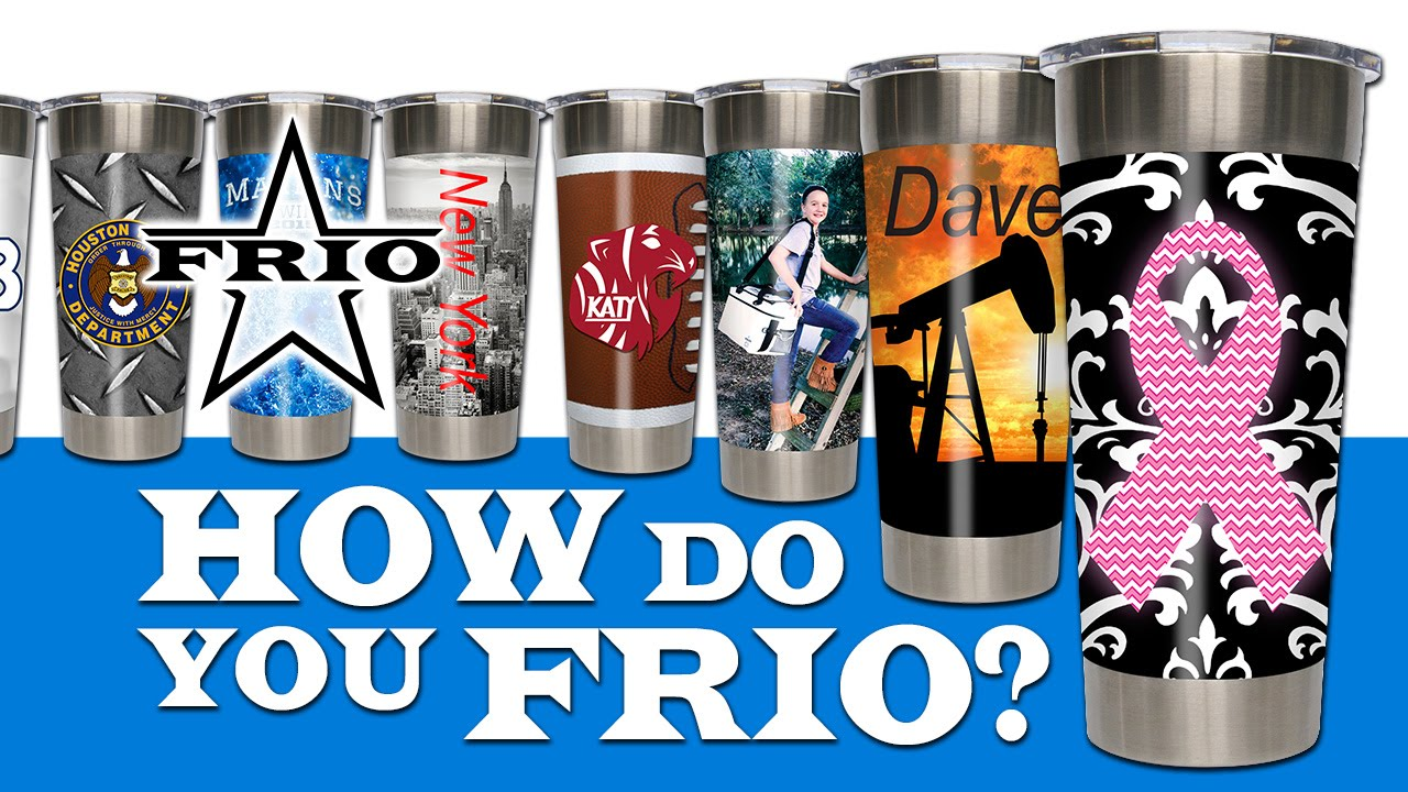 How Do You Frio?