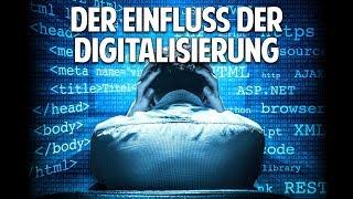 Die Digitalisierung unserer Welt und der Einfluss auf den Menschen