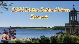 2021 Visit to Rutland Water Reservoir