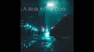 ROBOTOX - A Walk In The Dark (Original Mix)