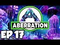 ARK: Aberration Ep.17 - EXPLORING ABERRATION, DISCOVERING NEW DINOSAURS! (Modded Dinosaurs Gameplay)