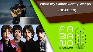 While my Guitar Gently Weeps (Beatles) - by Fabiano Borges on a 7-string guitar