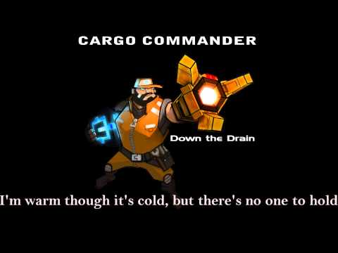 Cargo Commander -- Down the Drain (With lyrics)