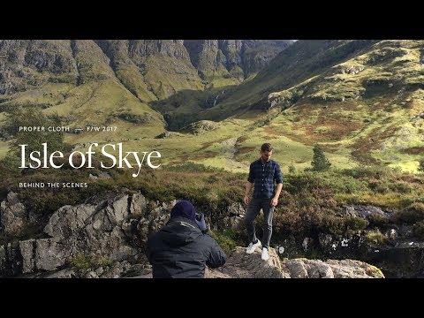 Proper Cloth | Fall/Winter 2017 Isle of Skye | Behind the Scenes