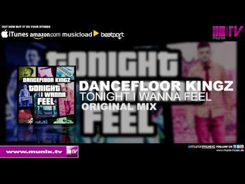 Dancefloor kingz tonight i wanna feel original mix