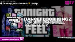 Dancefloor Kingz - Tonight I Wanna Feel (Original Mix)