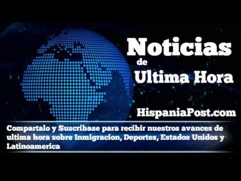 Ultimas Noticias sobre Inmigracion Deportes Estados Unidos y Latinoamerica HispaniPost