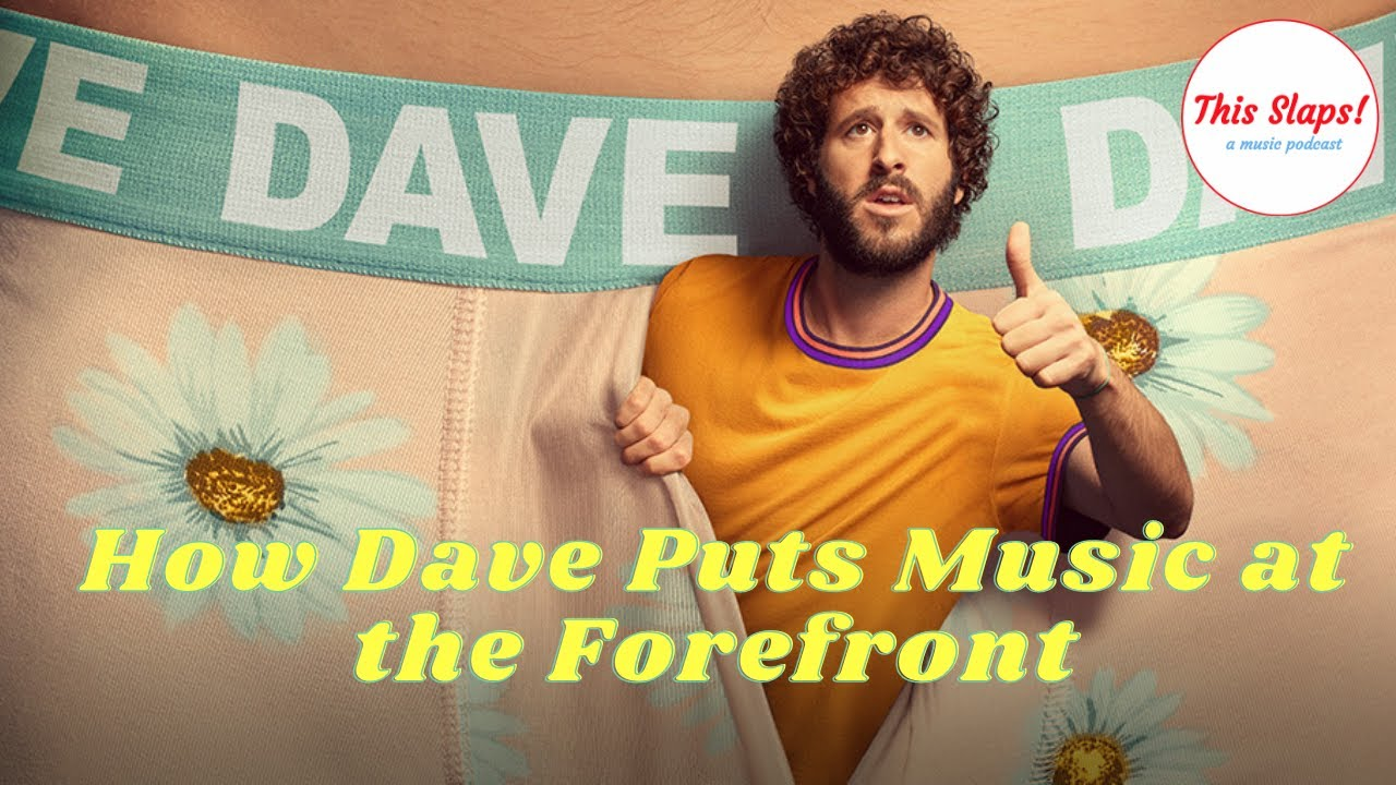 How FX's Dave Puts Music At The Forefront - Lil Dicky Breakdown