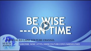 Ed Lapiz - BE WISE ---ON TIME  / Latest Sermon Review New Video (Official Channel 2021)