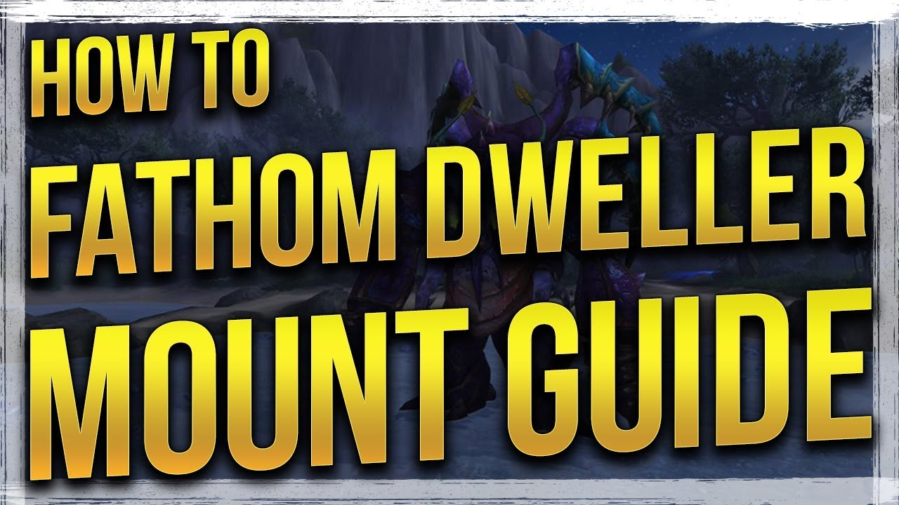 Wow Legion How To Get The Fathom Dweller Step By Mount Guide