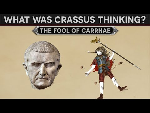 """What Was Crassus Thinking? - The """"fool"""" of Carrhae  """