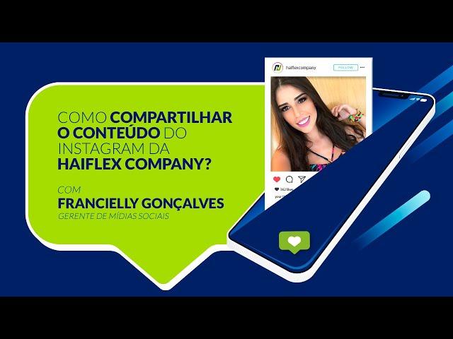 Como compartilhar o conteúdo do Instagram da Haiflex Company?