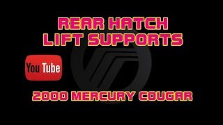 ⭐ 2000 Mercury Cougar - 2.5 - Rear Hatch Lift Supports